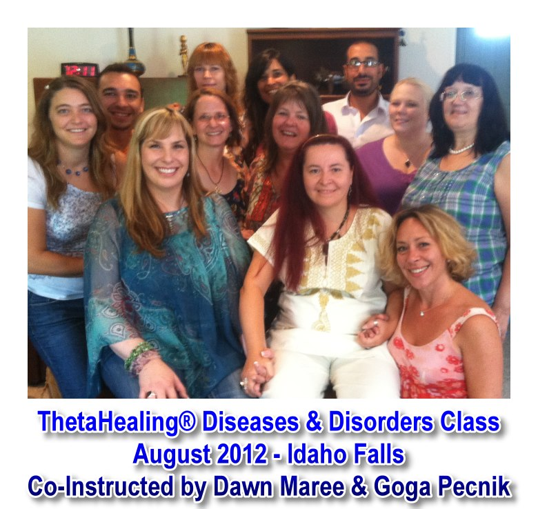 ThetaHealing Disease & Disorder Class co-instructed by Dawn Maree and Goga Pecnik - August 12, 2012