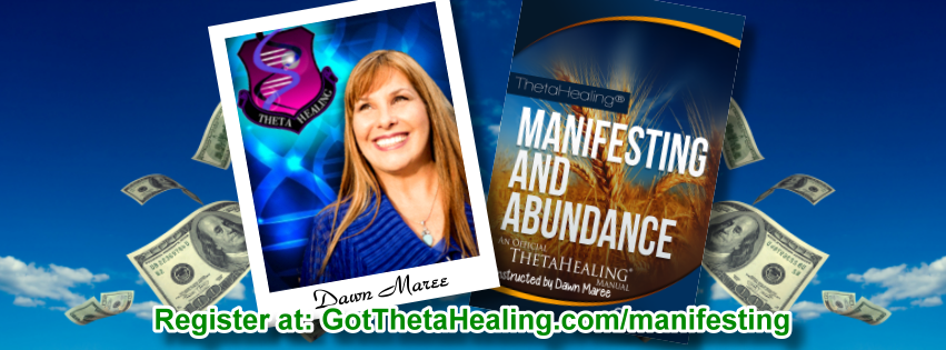 Enroll today in the ThetaHealing Manifesting and Abundance Class created by Vianna Stibal and instructed by Dawn Maree, Certificate of Science, Master Instructor in the ThetaHealing modality. Dawn offers combo class incentives, interest free payment plans, scholarships and free gift with registration. Dawn also is available to travel to your area to teach your group this class.