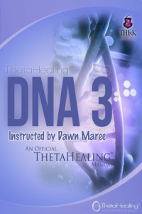 ThetaHealing DNA3 Practitioner Certification Training. Instructed by: Dawn Maree, Certificate of Science, Master Instructor in the ThetaHealing modality founded by Vianna Stibal (5 Day Class)
