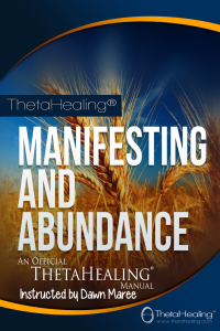 ThetaHealing Manifesting and Abundance class instructed by Dawn Maree, ThetaHealing Certificate of Science, ThetaHealing Master Instructor
